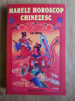 Anticariat: Liu Xiang - Marele horoscop chinezesc