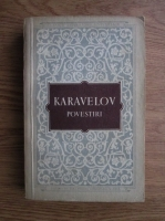 Anticariat: Liuben Karavelov - Povestiri