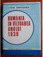 Anticariat: Livia Dandara - Romania in valtoarea anului 1939