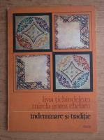 Livia Gorea Tichindeleanu - Indemanare si traditie