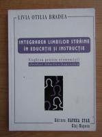 Anticariat: Livia Otilia Bradea - Integrarea limbilor straine in educatie si instructie