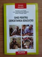 Liviu Antonesei - Ghid pentru cercetarea educatiei