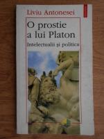 Anticariat: Liviu Antonesei - O prostie a lui Platon