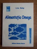 Anticariat: Liviu Bulus - Alimentatia Omega