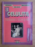 Liviu Bulus - Celulita. Tratamente vechi si noi