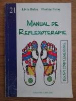 Liviu Bulus, Florina Bulus - Manual de reflexoterapie