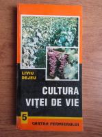 Liviu Dejeu - Cultura vitei de vie