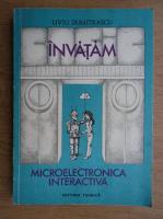 Liviu Dumitrascu - Invatam. Microelectronica interactiva (volumul 2)