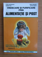 Liviu Gheorghe - Vindecare si purificare prin alimentatie si post (volumul 2)
