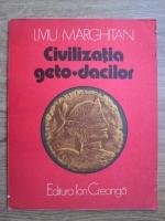 Liviu Marghitan - Civilizatia geto-dacilor
