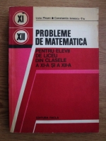 Anticariat: Liviu Pirsan, Constantin Ionescu Tiu - Probleme de matematica pentru elevii de liceu din clasele a XI-a si a XII-a