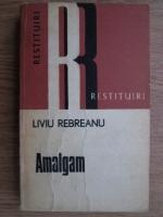 Liviu Rebreanu - Amalgam
