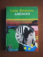 Liviu Rebreanu - Amandoi