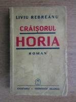 Liviu Rebreanu - Craisorul Horia (1940)