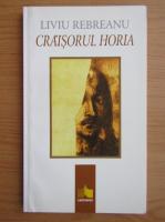 Liviu Rebreanu - Craisorul Horia