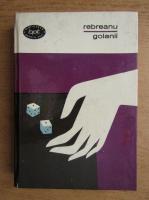 Liviu Rebreanu - Golanii (volumul 1)