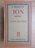 Liviu Rebreanu - Ion. Craisorul (3 carti coligate)
