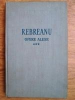 Liviu Rebreanu - Opere alese (volumul 3)