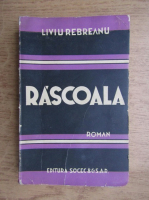 Liviu Rebreanu - Rascoala (volumul 1, aprox. 1930)