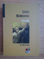 Liviu Rebreanu - Rascoala (volumul 1)