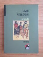 Liviu Rebreanu - Rascoala (volumul 2)