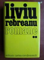 Liviu Rebreanu - Romane. Volumul 2: Ciuleandra. Craisorul Horia. Rascoala