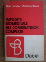 Liviu Roman - Implicatii biomedicale ale combinatiilor complexe