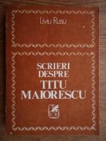 Anticariat: Liviu Rusu - Scrieri despre Titu Maiorescu