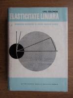 Anticariat: Liviu Solomon - Elasticitate liniara