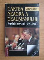 Anticariat: Liviu Valenas - Cartea neagra a ceausismului