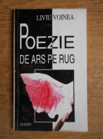 Liviu Voinea - Poezie de ars pe rug