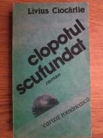 Anticariat: Livius Ciocarlie - Clopotul scufundat