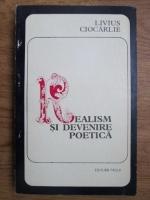 Anticariat: Livius Ciocarlie - Realism si devenire poetica in literatura franceza