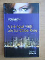 Liz Braswell - Cele noua vieti ale lui Chloe King (volumul 3)