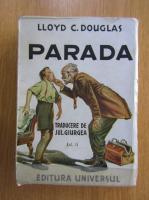 Anticariat: Lloyd C. Douglas - Parada (1945, traducere de Jul. Giurgea)