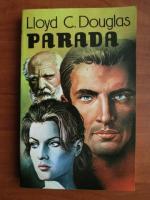 Lloyd C. Douglas - Parada