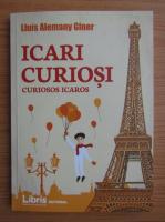 Anticariat: Lluis Alemany Giner - Icari curiosi (editie bilingva)