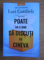 Lori Gottlieb - Poate ar fi bine sa discuti cu cineva