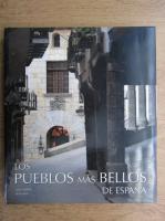 Anticariat: Los poeblos mas bellos de Espana