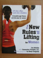 Anticariat: Lou Schuler - The new rules of lifting for women