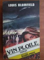 Anticariat: Louis Blomfield - Vin ploile