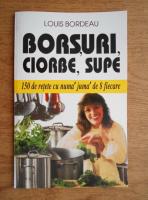 Anticariat: Louis Bordeau - Borsuri, ciorbe, supe