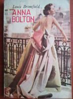 Anticariat: Louis Bromfield - Anna Bolton