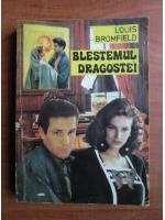 Anticariat: Louis Bromfield - Blestemul dragostei