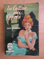 Anticariat: Louis Bromfield - La Colline aux Cypres