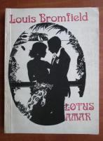 Louis Bromfield - Lotus amar