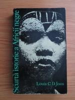 Louis C. D. Joos - Scurta istorie a Africii negre