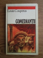 Anticariat: Louis Couperus - Comediantii