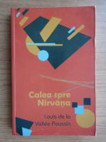 Anticariat: Louis de la Vallee Poussin - Calea spre Nirvana