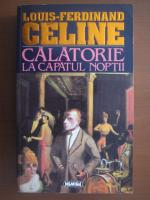 Anticariat: Louis Ferdinand Celine - Calatorie la capatul noptii